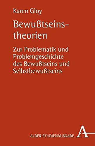 bewusstseinstheorien-zur-problematik-und-problemgeschichte-des-bewusstseins-und-selbstbewusstseins