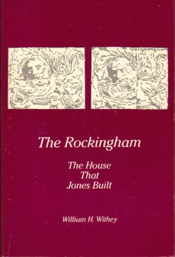 (The Rockingham: The house that Jones built)