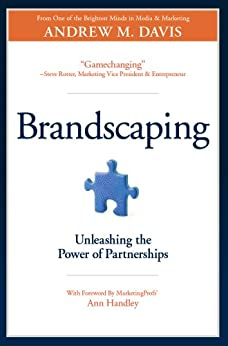 Brandscaping: Unleashing the Power of Partnerships by [Davis, Andrew M.]