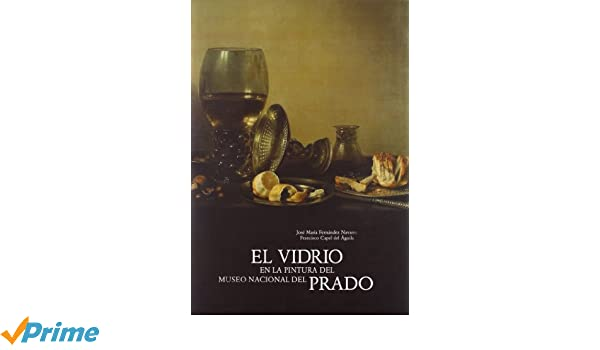 El vidrio en la pintura del Museo Nacional del Prado: Amazon ...