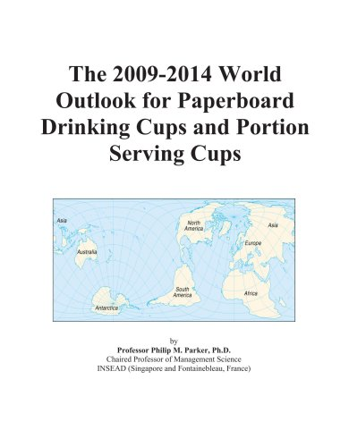 The 2009-2014 World Outlook for Paperboard Drinking Cups and Portion Serving Cups