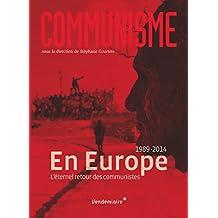 Communisme 2014: En Europe, l'éternel retour des communistes: 1989-2014