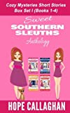 Sweet Southern Sleuths Cozy Mysteries Short Stories:: Anthology I (Books 1-4) by  Hope Callaghan in stock, buy online here