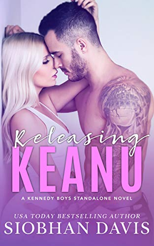 Releasing Keanu: A Stand-Alone Second Chance Romance (The Kennedy Boys Book 8) by [Davis, Siobhan]