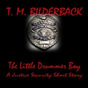 The Little Drummer Boy: A Justice Security Short Story | T. M. Bilderback