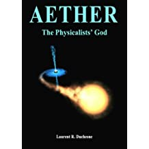 Aether: The Physicalists' God