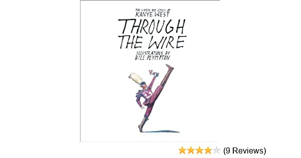 Through the Wire: Lyrics & Illuminations: Kanye West, Bill Plympton