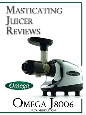 Kalorik Masticating Juicer Review : Masticating Juicer Reviews: Omega J8006 Commercial Masticating Juicer - Kindle edition by Jack ...