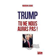 Trump, tu ne nous auras pas !: Plaidoyer pour l'Europe (French Edition)