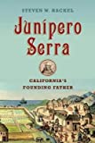 img - for BY Hackel, Steven ( Author ) [{ Junipero Serra: California's Founding Father (New) By Hackel, Steven ( Author ) Sep - 03- 2013 ( Hardcover ) } ] book / textbook / text book