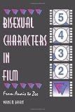 Bisexual Characters in Film, Wayne M. Bryant, 1560238941