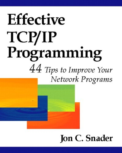 Download Effective TCP/IP Programming: 44 Tips to Improve Your Network Programs Pdf