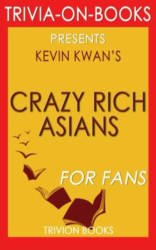 Trivia: Crazy Rich Asians: By Kevin Kwan Trivia-On-Books