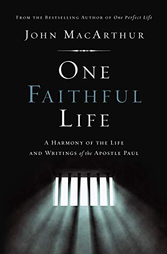 One Faithful Life, Hardcover: A Harmony of the Life and Letters of Paul ()