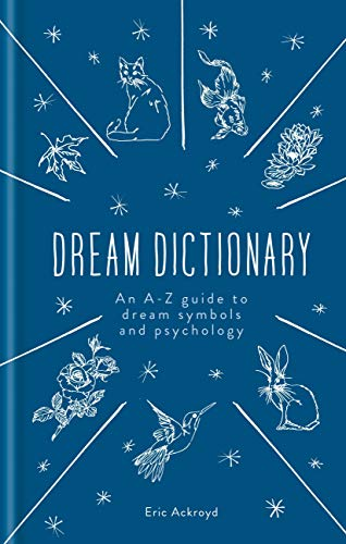 Dream Dictionary: An A-Z guide to dream symbols and psychology