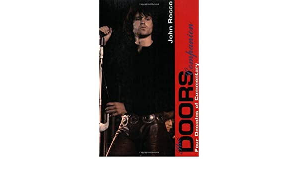 The Doors Companion: Four Decades of Commentary: John Rocco: 9780028646619: Amazon.com: Books
