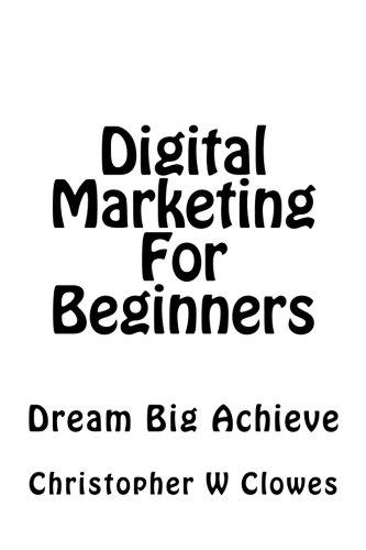 41vD Rw%2BSxL - Digital Marketing For Beginners: Dream Big Achieve