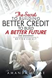Better Credit: The secret to building better credit to build a better future
