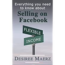 Everything you need to know about Selling on Facebook: Supplement your income by using your local buy and sell Facebook sites