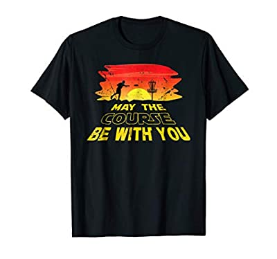 Disc Golf Shirt Men Women Gift May the Course Be With You
