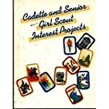 Cadette & Senior Girl Scout Interest Projects