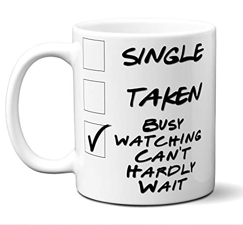Funny Can't Hardly Wait Novelty Movie Lover Gift Mug. Single, Taken, Busy Watching. Poster, Men, Women, Birthday, Christmas, Father's Day, Mother's Day. 11 oz.