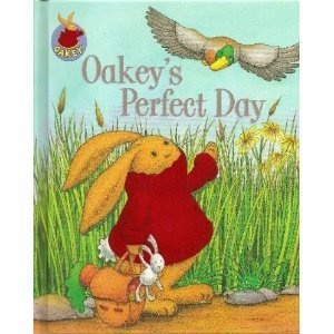 Oakey' Perfect Day (Oakey Picture Books) Jillian Harker