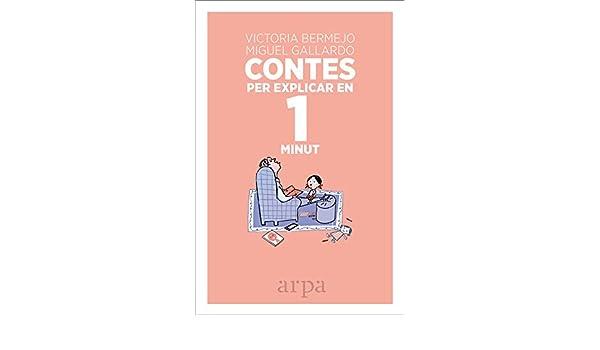 Contes per explicar en 1 minut: Amazon.es: Bermejo, Victoria, Gallardo, Miguel: Libros