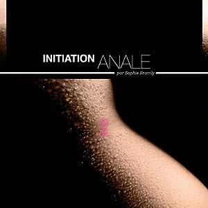 Initiation anale - Histoires Erotiques pour Elle Audiobook