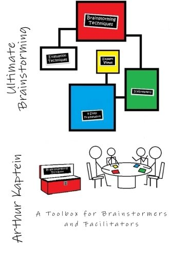 Ultimate Brainstorming: The Facilitator's Toolbox to Great Brainstorming