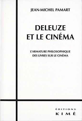 Deleuze Et Le Cinema L Armature Philosophique Des Livres