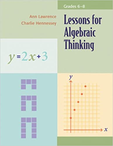 Lessons For Algebraic Thinking Grades 6 8 Ann Lawrence Charlie