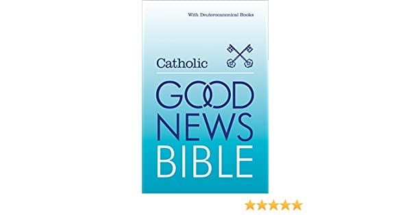 Catholic Good News Bible: With Deuterocanonical Books