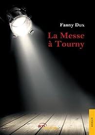 La Messe à Tourny par Fanny Dux
