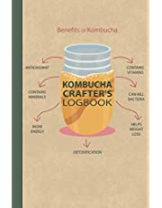 Kombucha Crafter's Logbook: Kombucha Home Brewing Log Book Kombucha Making Journal to Track and Record Your Kombucha Home Brews