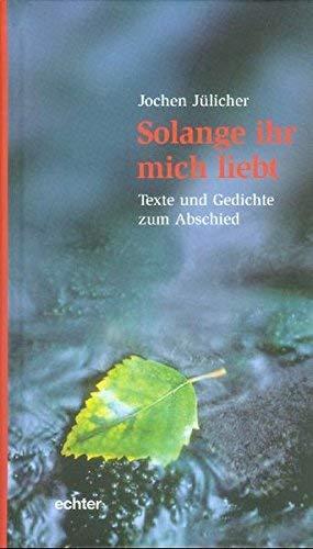 Solange Ihr Mich Liebt Texte Und Gedichte Zum Abschied By
