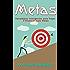 Metas: Estratégias Inteligentes para Traçar e Alcançar suas Metas (Estabeleça seu Plano, Conquiste seus Sonhos)