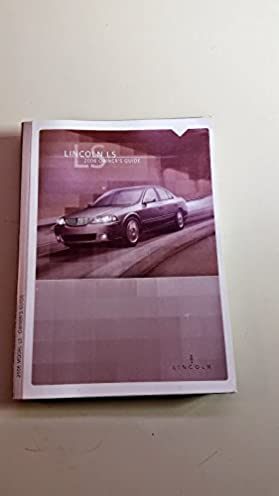 amazon com 2006 lincoln ls owners manual lincoln books rh amazon com Lincoln LS Burnout Five-Speed 2000 Lincoln LS