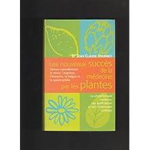 Les nouveaux succès de la médecine par les plantes: Les fléaux du XXIe siècle, la fatigue, l'anxiété, l'insomnie, la spasmophilie et le dictionnaire pratique de phyto-aroma-oligothérapie