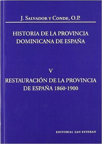 Historia de la Provincia Dominicana de España V: Restauración de la Provincia de España 1860-1900: Amazon.es: José Salvador y Conde: Libros