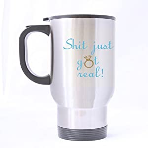 Durable Funny Inspirational and sarcasm Gift Cup - Shit Just Got Real Mug - 100% Stainless Steel Material Travel Mugs - 14oz sizes