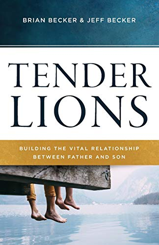 Pdf Christian Books Tender Lions: Building the Vital Relationship between Father and Son