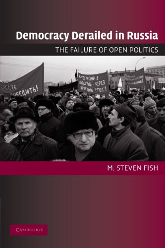 Democracy Derailed in Russia: The Failure of Open Politics (Cambridge Studies in Comparative Politics)