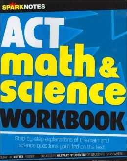 ACT Math & Science Workbook (SparkNotes Test Prep Series)