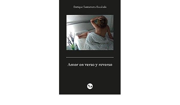Amor en Verso y Reverso: Amazon.es: Santamera Escalada ...