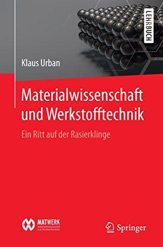 Materialwissenschaft und Werkstofftechnik: Ein Ritt auf der Rasierklinge (German Edition)