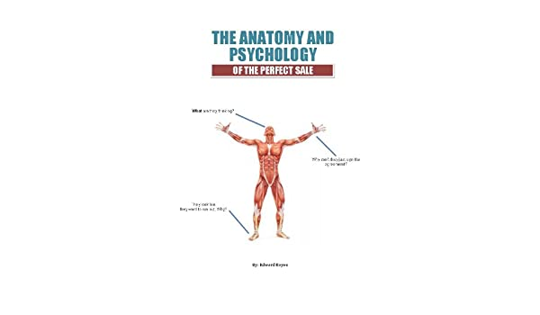 Amazon The Anatomy Psychology Of The Perfect Sale Ebook