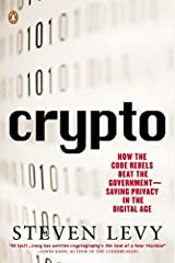 Crypto: How the Code Rebels Beat the Government Saving Privacy in the Digital Age by Steven Levy (2002-01-15) Paperback