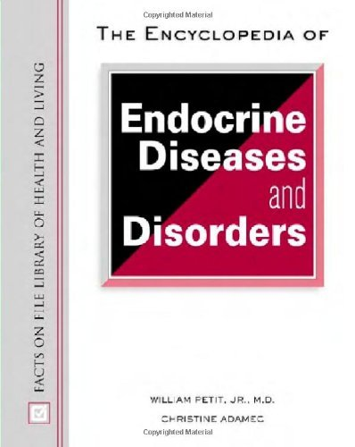The Encyclopedia of Endocrine Diseases and Disorders (Facts on File Library of Health and Living) Pdf