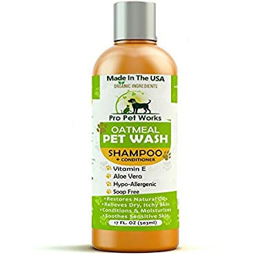 Pro Pet Works Hypoallergenic Organic Oatmeal and Aloe Cat and Dog Shampoo and Conditioner For Allergies and Pets With Sensitive Itchy dry Skin 17oz